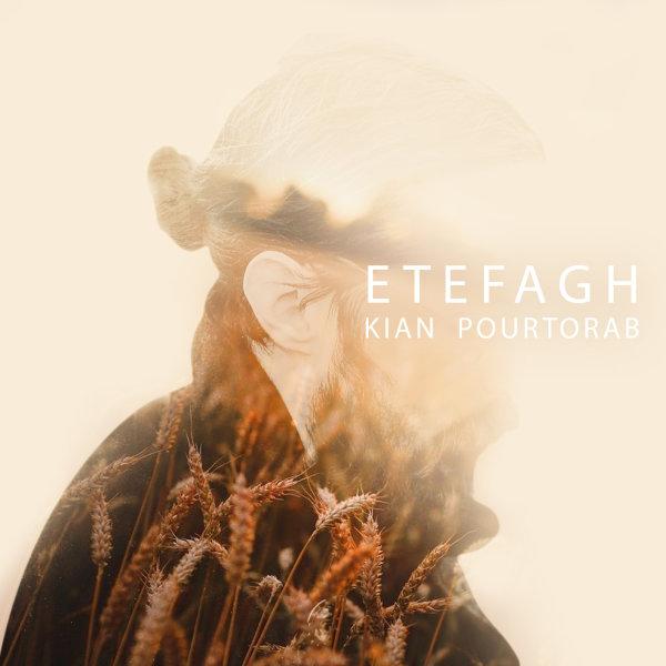 Kian Pourtorab - Etefagh Song | کیان پورتراب اتفاق