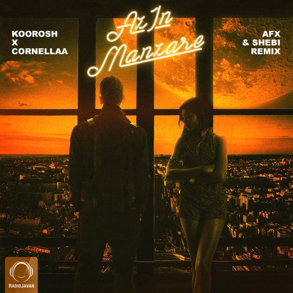 Koorosh - 'Azin Manzare (Ft Cornellaa) AFX & Shebi Remix'