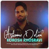 Kourosh Khosravi - 'Ashioone Delam'