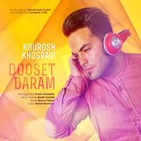 Kourosh Khosravi - 'Dooset Daram'
