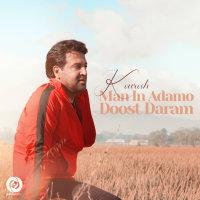 Kourosh - 'Man In Adamo Doost Daram'
