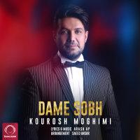 Kourosh Moghimi - 'Dame Sobh'