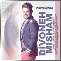 Kourosh Moghimi - 'Divoone Misham'