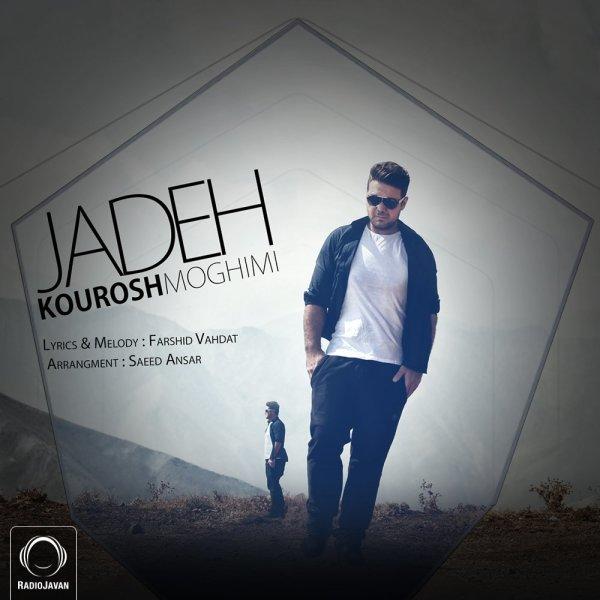 Kourosh Moghimi - 'Jadeh'