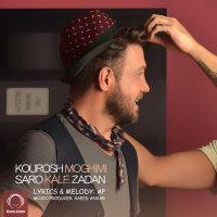 Kourosh Moghimi - 'Saro Kale Zadan'