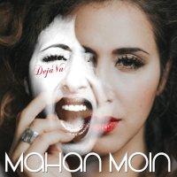 Mahan Moin - 'Deja Vu'