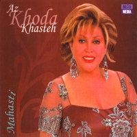 Mahasti - 'Az Khoda Khasteh'