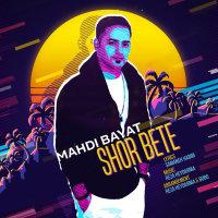 Mahdi Bayat - 'Shor Bete'
