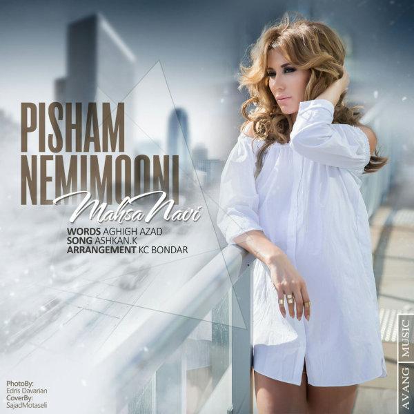 Mahsa Navi - 'Pisham Nemimooni'