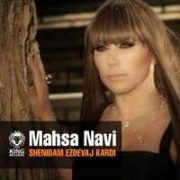 Mahsa Navi - 'Shenidam Ezdevaj Kardi'