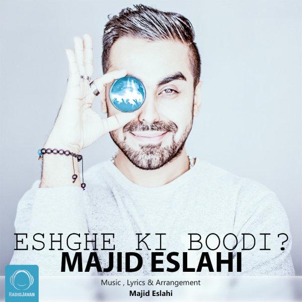 Majid Eslahi - Eshghe Ki Boodi
