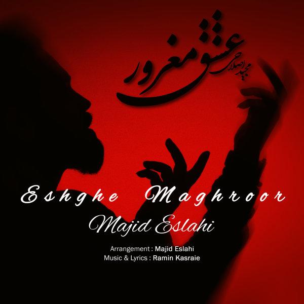 Majid Eslahi - Eshghe Maghroor
