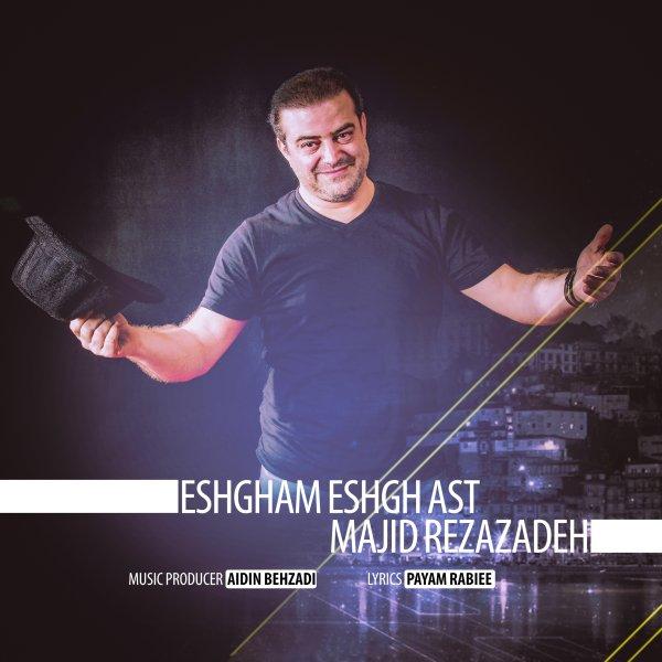 Majid Rezazadeh - Eshgham Eshgh Ast Song