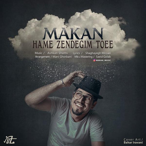 Makan - 'Hame Zendegim Toee'