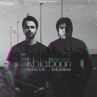 Mani Rahnama - 'Khiaboon (Pedram Azad Remix)'