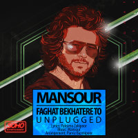 Mansour - 'Faghat Bekhatere To (Unplugged)'