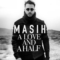 Masih - 'A Love And A Half'