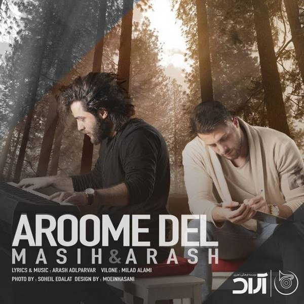 Masih & Arash AP - Aroome Del