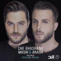 Masih & Arash AP - 'Che Ghashang'