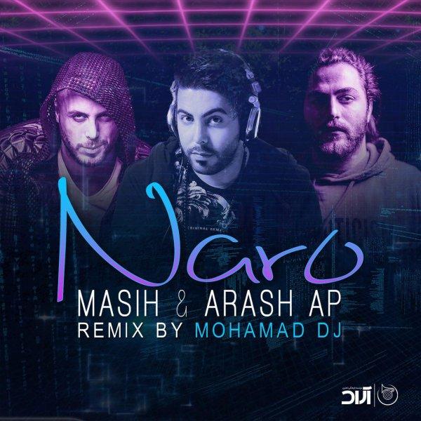 Masih & Arash AP - 'Naro (Mohamad DJ Remix)'