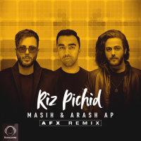 Masih & Arash AP - 'Riz Pichid (AFX Remix)'