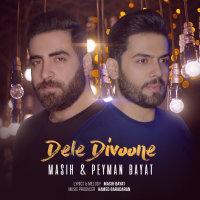 Masih & Peyman - 'Dele Divoone'