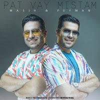 Masih & Peyman - 'Pat Vay Mistam'