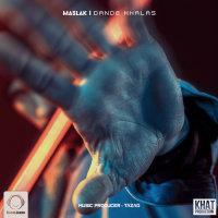 Maslak - 'Dande Khalas'