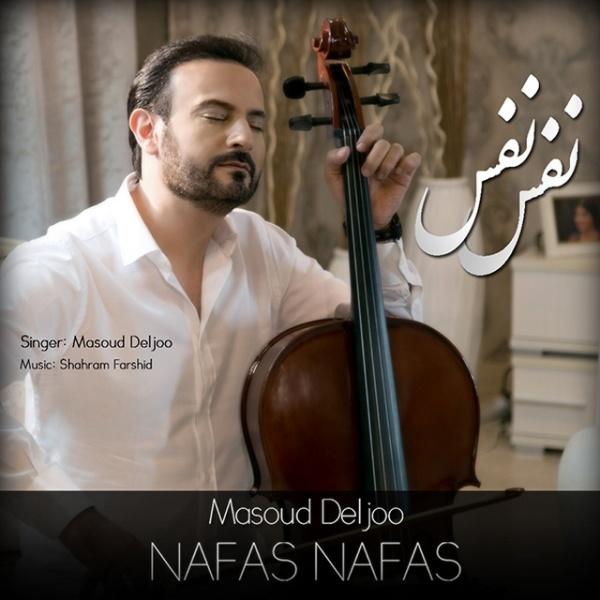 Masoud Deljoo - Nafas Nafas Song'