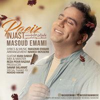 Masoud Emami - 'Paeiz Injast'