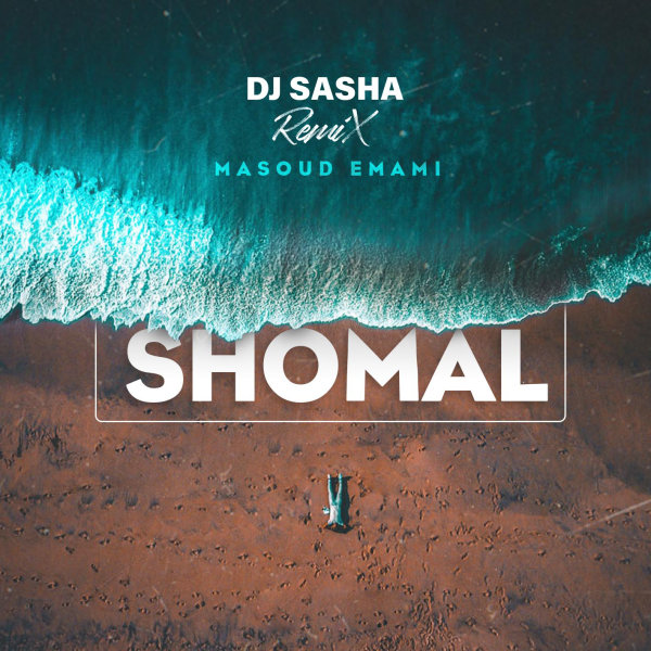Masoud Emami - 'Shomal (DJ Sasha Remix)'