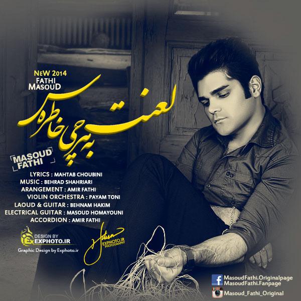 Masoud Fathi - 'Lanat Be Harchi Khateras'
