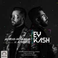 Masoud Moghaddas - 'Ey Kash (Ft Ali Pishtaz)'