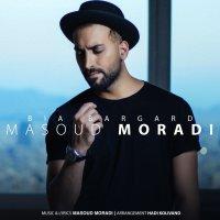 Masoud Moradi - 'Bia Bargard'