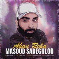 Masoud Sadeghloo - 'Ahan Roba'
