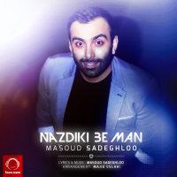 Masoud Sadeghloo - 'Nazdiki Be Man'