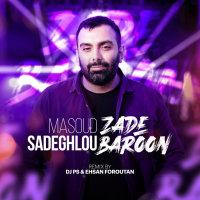 Masoud Sadeghloo - 'Zade Baroon (DJ PS & Ehsan Foroutan Remix)'