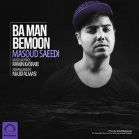 Masoud Saeedi - 'Ba Man Bemoon'