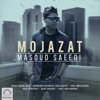 Masoud Saeedi - 'Mojazat'