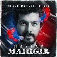 Maziar - 'Mahigir (Arash Mohseni Remix)'