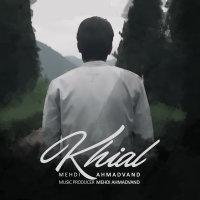 Mehdi Ahmadvand - 'Khial'