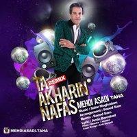 Mehdi Asadi Taha - 'Ta Akharin Nafas (Remix)'