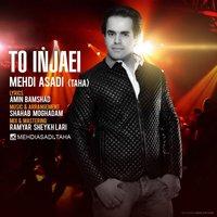 Mehdi Asadi Taha - 'To Injaei'