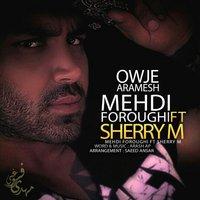 Mehdi Foroughi - 'Owje Aramesh (Ft SheryM)'