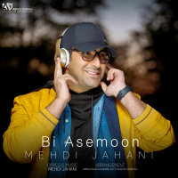 Mehdi Jahani - 'Bi Asemoon'