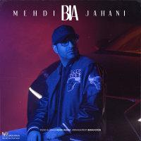 Mehdi Jahani - 'Bia'