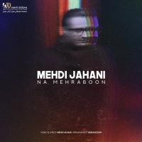 Mehdi Jahani - 'Na Mehraboon'