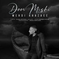 Mehdi Khazaee - 'Door Mishi'