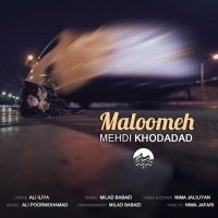 Mehdi Khodadad - 'Maloomeh'