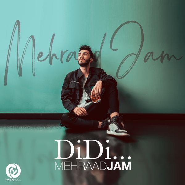 Mehraad Jam - 'Didi'
